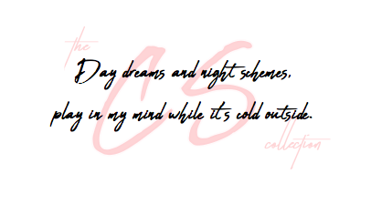 Day Dreams and Night Schemes